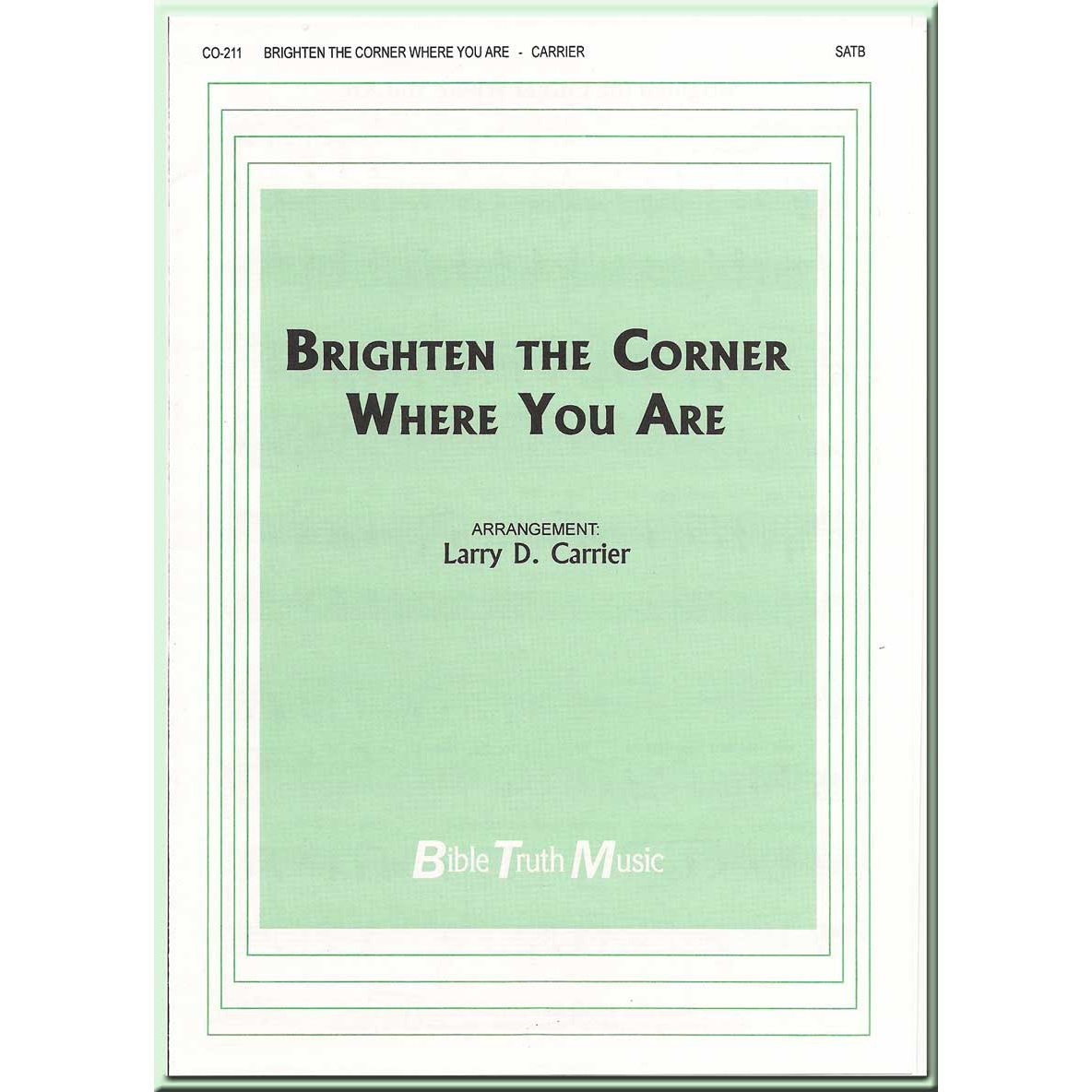 brighten the corner where you are Brighten the corner where you are by chappell, fred and a great selection of similar used, new and collectible books available now at abebookscom.