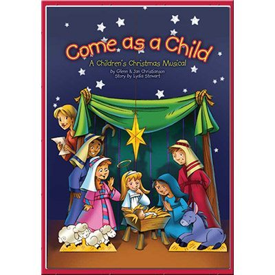 Come as a Child Choral Book