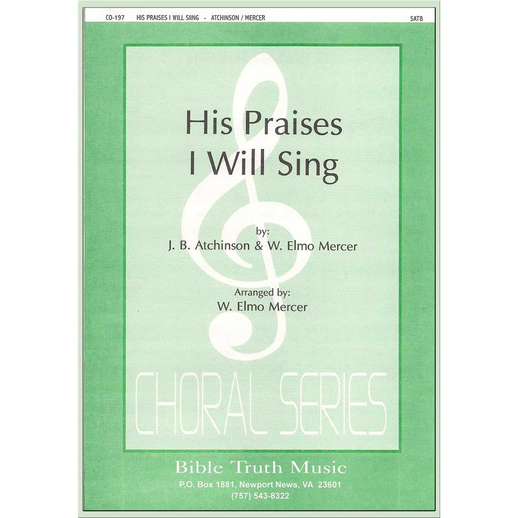 His Praises I Will Sing Choral Octavo Download