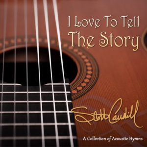 I LOVE TO TELL THE STORY CAUDILL GRAPHIC