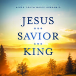 Jesus Our Savior And King SoundTrax CD
