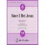 Since I Met Jesus Choral Octavo
