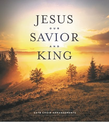 Jesus Our Savior And King Choral Book