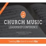 2018 Church Leadership Music Conference