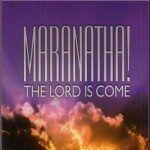 Maranatha The Lord Is Come Rehearsal Trax Downloadable