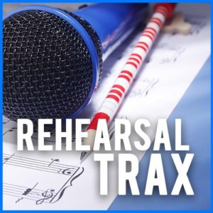 Rehearsal Trax Downloadable